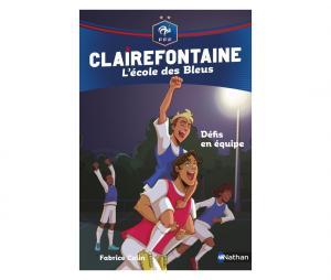 """Livre FFF """"Clairefontaine, L'école des Bleus : Défis en équipe"""" Tome 4"""