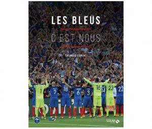 """""""Les Bleus c'est nous"""" de Thibaud Leplat"""