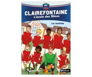 """Livre FFF """"""""Clairefontaine, L'école des Bleus : """"La rentrée"""" Tome 1"""