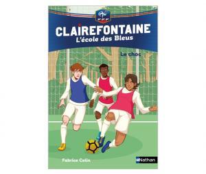 """Livre FFF """"Clairefontaine, L'école des Bleus : Le Choc"""" Tome 2"""
