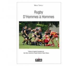 Rugby d'hommes à hommes - Michel Tortelli