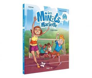 """Livre les Minots de Marseille : """"L'esprit d'équipe"""" Tome 1"""