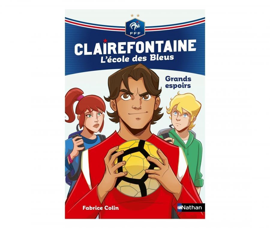 """Livre FFF """"Clairefontaine, L'école des Bleus : Grands espoirs"""" Tome 6"""