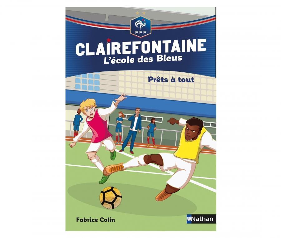 """Livre FFF """"Clairefontaine, L'école des Bleus : Prêts à tout """" Tome 5"""