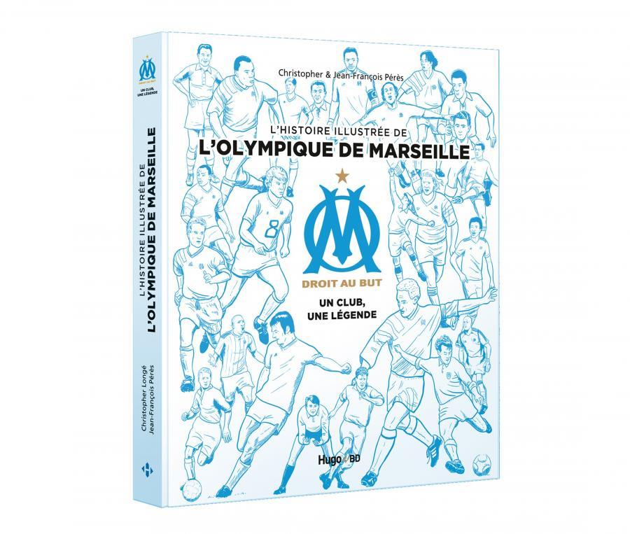 """Book """" L'histoire illustrée de l'Olympique de Marseille : OM, un club, une légende """""""