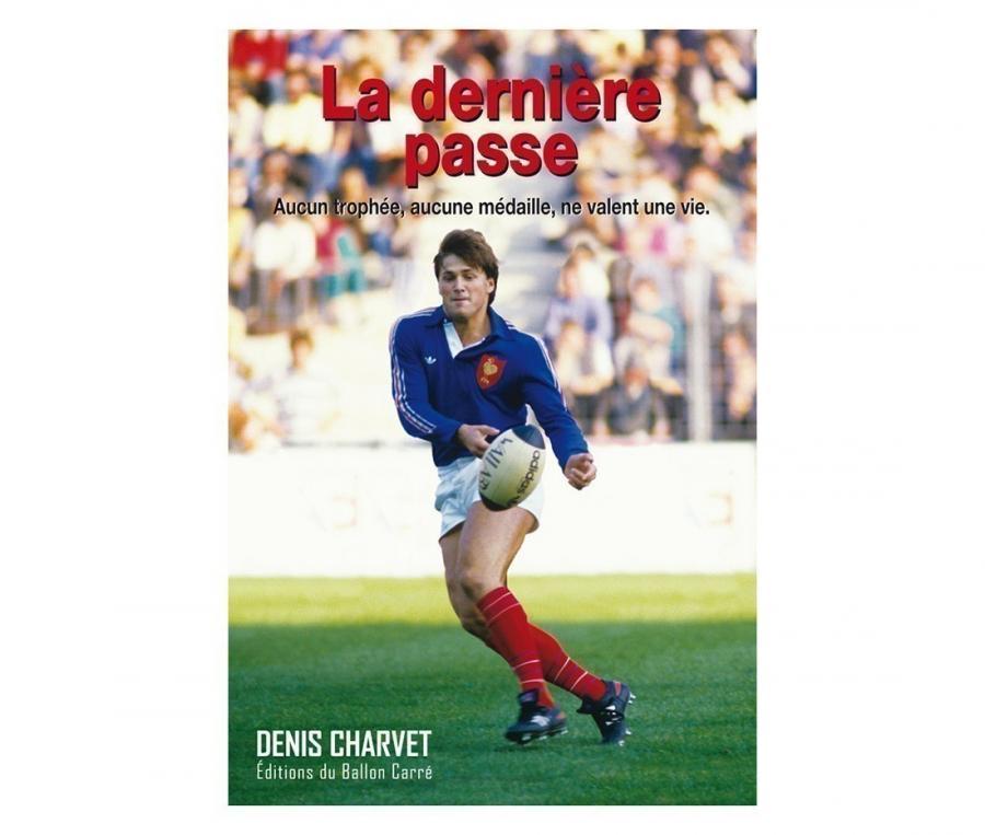 La dernière passe - Denis Charvet