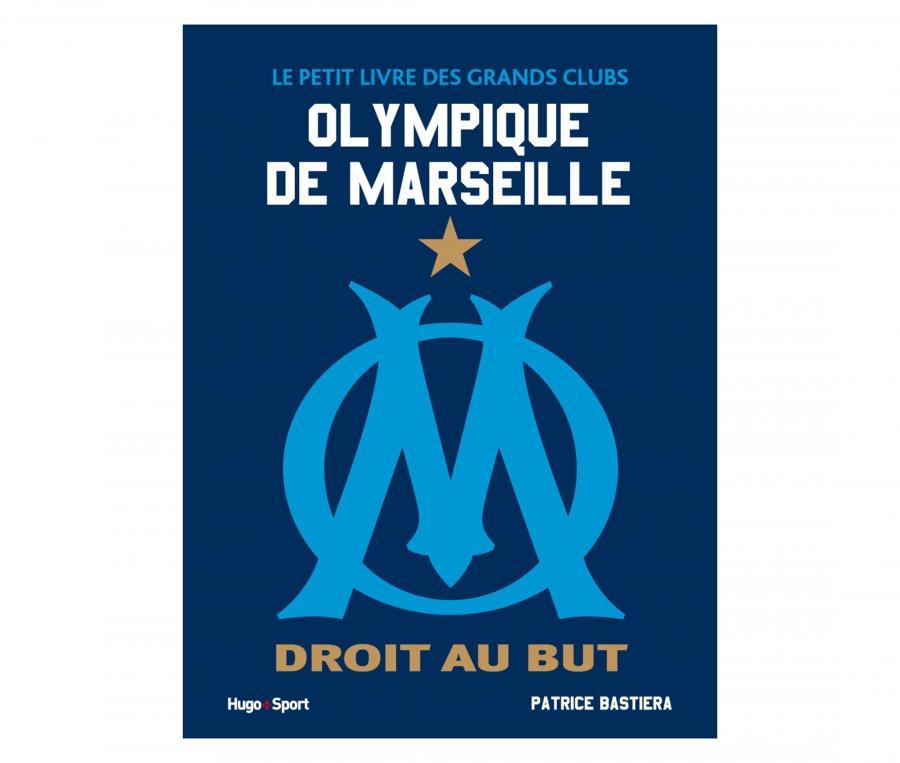 Le petit livre des grands clubs : L'Olympique de Marseille